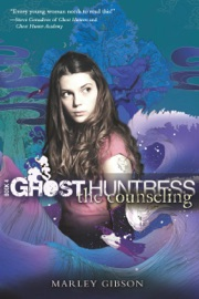 Ghost Huntress Book 4 The Counseling