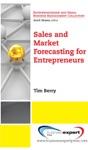 Sales And Market Forecasting For Entrepreneurs