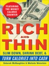 Rich And Thin How To Slim Down Shrink Debt And Turn Calories Into Cash
