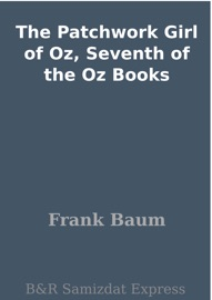 The Patchwork Girl Of Oz Seventh Of The Oz Books
