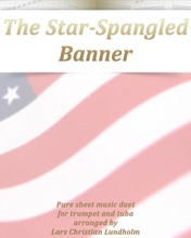 The Star-Spangled Banner Pure Sheet Music Duet For Trumpet And Tuba Arranged By Lars Christian Lundholm
