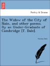 The Widow Of The City Of Nain And Other Poems By An Under-Graduate Of Cambridge T Dale