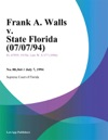 Frank A Walls V State Florida 070794