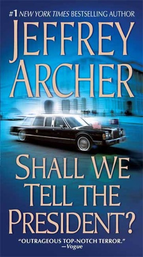 Jeffrey Archer - Shall We Tell the President?