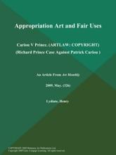 Appropriation Art And Fair Uses: Cariou V Prince (ARTLAW: COPYRIGHT) (Richard Prince Case Against Patrick Cariou )