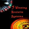 5 Winning Roulette Systems