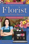 How To Open  Operate A Financially Successful Florist And Floral Business