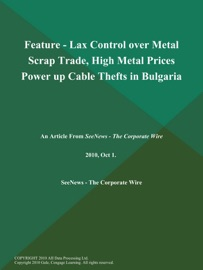 Feature Lax Control Over Metal Scrap Trade High Metal Prices Power Up Cable Thefts In Bulgaria