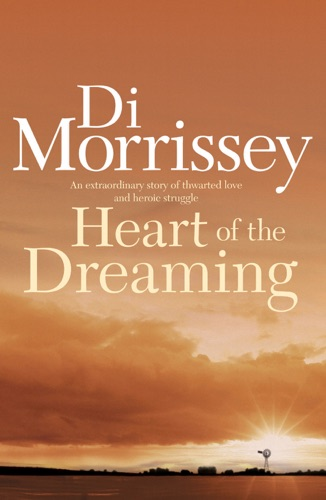 Di Morrissey - Heart of the Dreaming