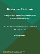 Filmografia de Garcia Lorca: De Agujero Negro en El Franquismo a Constelacion Del Audiovisual Contemporaneo