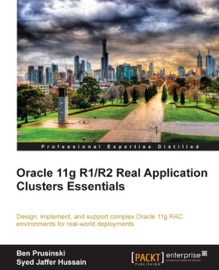 ORACLE 11G R1/R2 REAL APPLICATION CLUSTERS ESSENTIALS