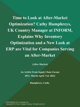 Time to Look at After-Market Optimization? Cathy Humphreys, UK Country Manager at INFORM, Explains Why Inventory Optimization and a New Look at ERP are Vital for Companies Serving an After-Market (After-Market)