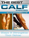 The Best Calf Exercises Youve Never Heard Of