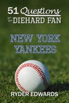 51 Questions For The Diehard Fan New York Yankees