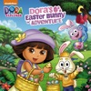 Dora S Easter Bunny Adventure Dora The Explorer