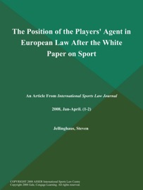 THE POSITION OF THE PLAYERS AGENT IN EUROPEAN LAW AFTER THE WHITE PAPER ON SPORT