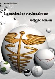 La médecine postmoderne prend le pouvoir