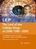 LEP - The Lord of the Collider Rings at CERN 1980-2000