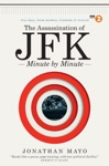 The Assassination Of JFK Minute By Minute