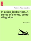 In A Sea Birds Nest A Series Of Stories Some Allegorical