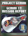 Gemini Program Mission Report Gemini 12 - November 1966 Astronauts Lovell And Aldrin Complete Details Of The Spacecraft Mission Operations Experiments EVA Spacewalk Agena Target Docking