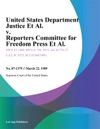 United States Department Justice Et Al V Reporters Committee For Freedom Press Et Al
