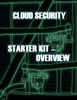 Cloud Security Starter Kit – Overview
