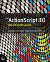 The ActionScript 30 Migration Guide Making The Move From ActionScript 20