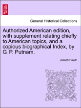 Authorized American Edition, With Supplement Relating Chiefly To American Topics, And A Copious Biographical Index, By G. P. Putnam. Thirteenth Edition.