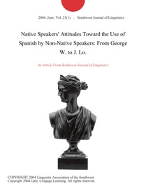 Native Speakers Attitudes Toward The Use Of Spanish By Non Native Speakers From George W To J Lo