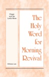 The Holy Word For Morning Revival - Prayer And The Lords Move