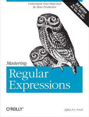Mastering Regular Expressions - Jeffrey E.F. Friedl book