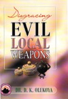 Disgracing Evil Local Weapons