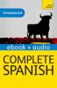 Complete Spanish (Learn Spanish with Teach Yourself) (Enhanced Edition) - Juan Kattán-Ibarra