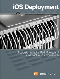 iOS Deployment: A Guide to Managing iPad, iPhone and iPod Touch In Your Organization book