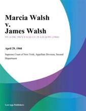 Marcia Walsh v. James Walsh