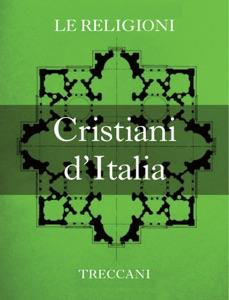 I Cristiani d'Italia da Istituto della Enciclopedia Italiana fondata da Giovanni Treccani