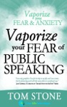 Vaporize Your Fear Of Public Speaking