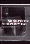 No Seats On The Party Car