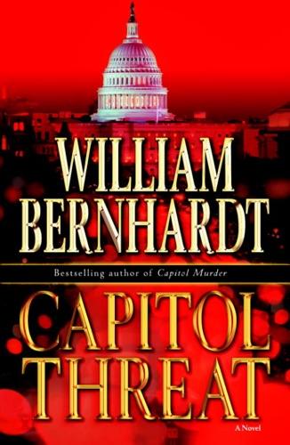 William Bernhardt - Capitol Threat