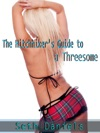 The Hitchhikers Guide To A Threesome