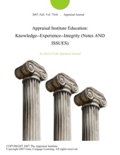 Appraisal Institute Education: Knowledge--Experience--Integrity (Notes AND ISSUES)
