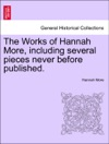 The Works Of Hannah More Including Several Pieces Never Before Published A New Edition Vol IV