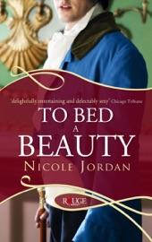 Couverture du livre de To Bed a Beauty: A Rouge Regency Romance