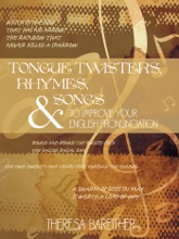 Tongue Twisters, Rhymes, And Songs To Improve Your English Pronunciation