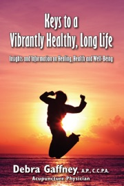 Keys To A Vibrantly Healthy Long Life