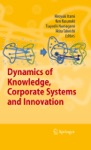 Dynamics Of Knowledge Corporate Systems And Innovation