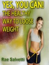 Yes You Can The Healthy Way To Loose Weight