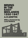 Mining In The East Midlands 1550-1947