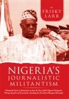 Nigerias Journalistic Militantism